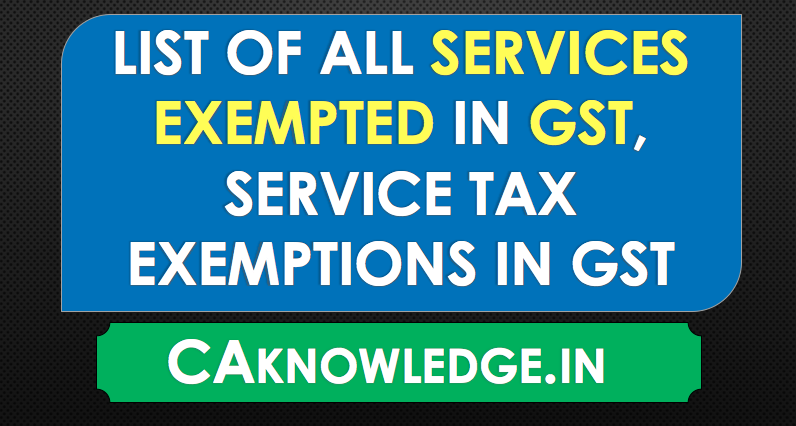 List of All Services Exempted in GST