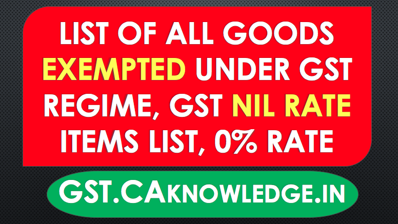 List of Goods Exempted under GST Regime