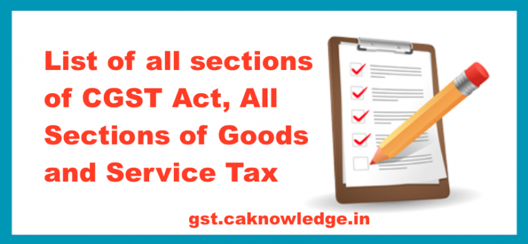 List of all sections of GST Act 2017 All Sections of Goods and Service Tax