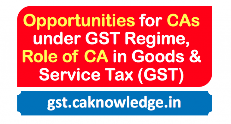 Opportunities for CAs under GST Regime