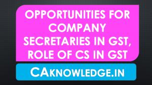 Opportunities for CS in GST Regime