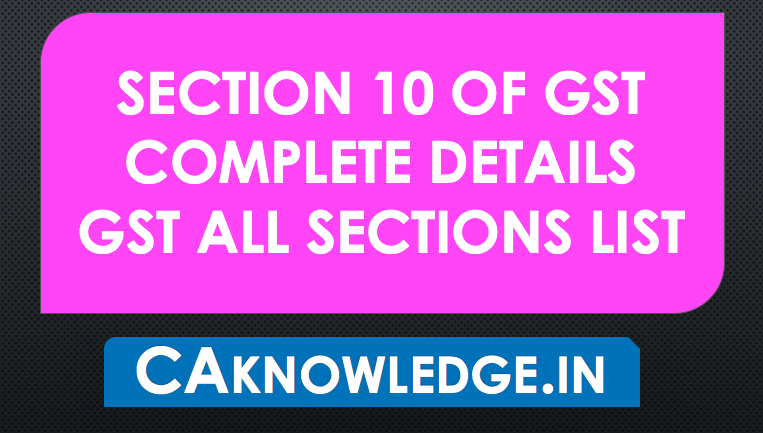 Section 10 of GST