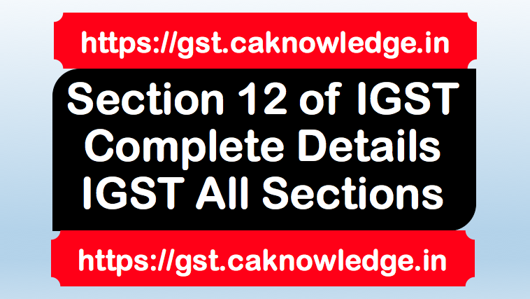 Section 12 of IGST