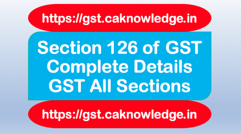 Section 126 of GST