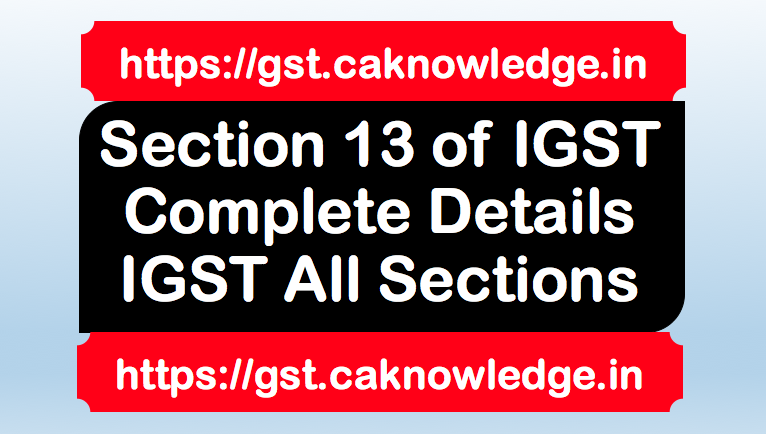 Section 13 of IGST