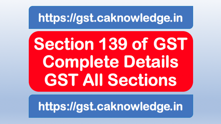 Section 139 of GST