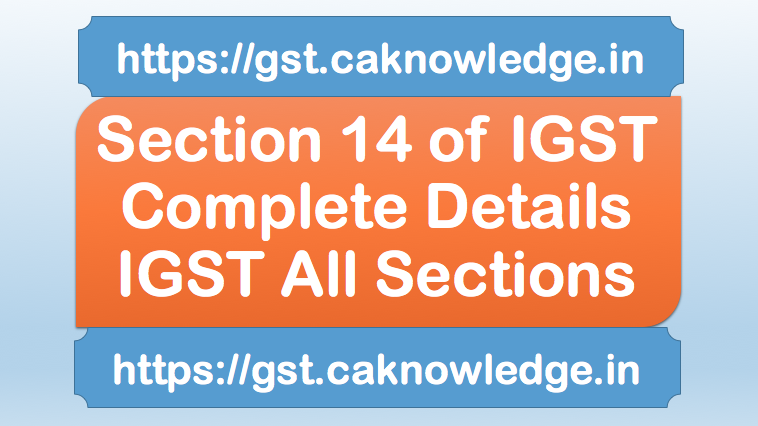 Section 14 of IGST