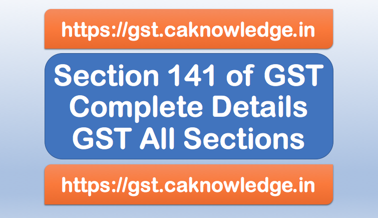 Section 141 of GST