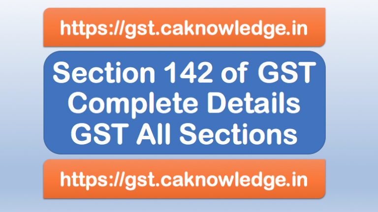 Section 142 of GST
