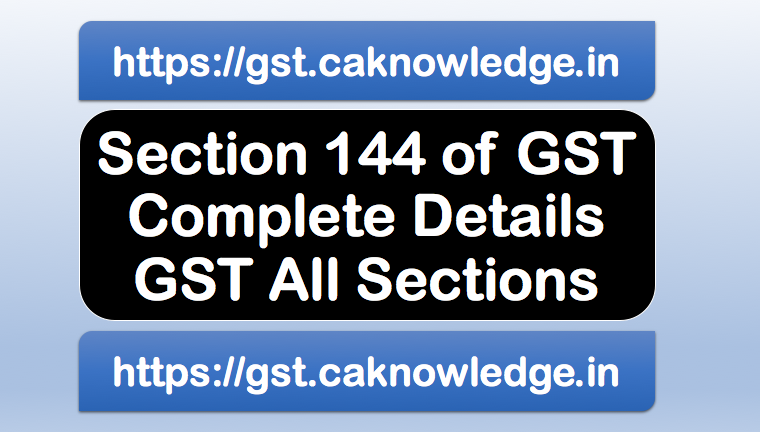 Section 144 of GST