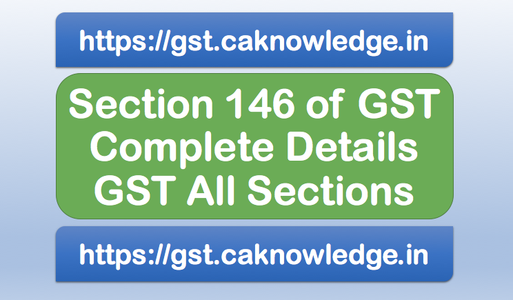 Section 146 of GST