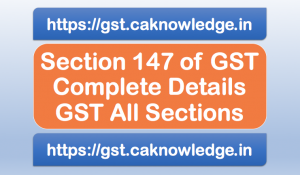Section 147 of GST