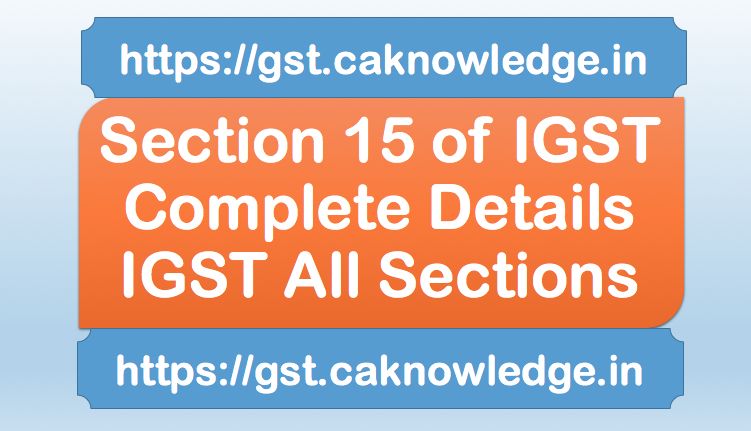 Section 15 of IGST