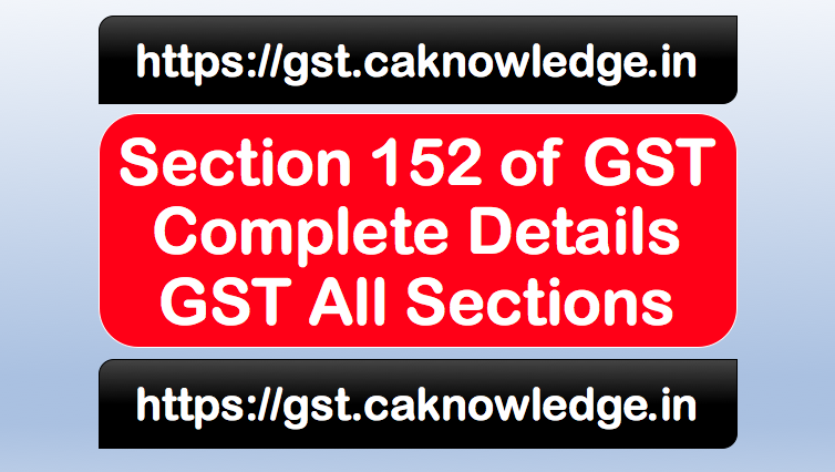 Section 152 of GST