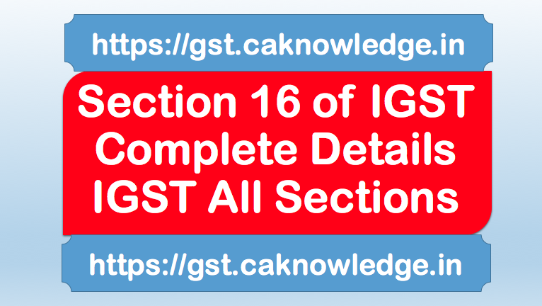 Section 16 of IGST