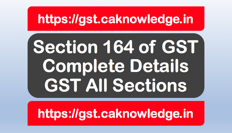 Section 164 of GST