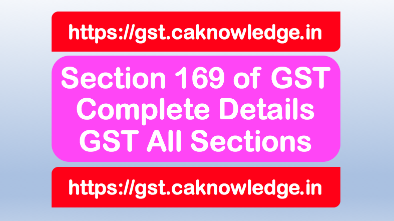 Section 169 of GST