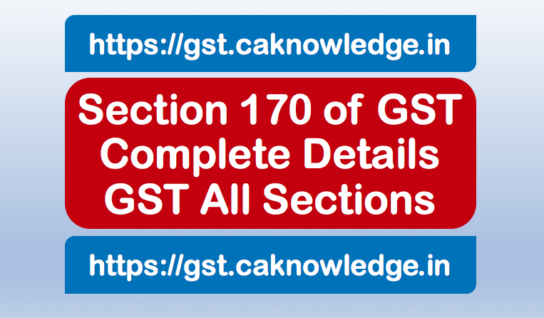 Section 170 of GST