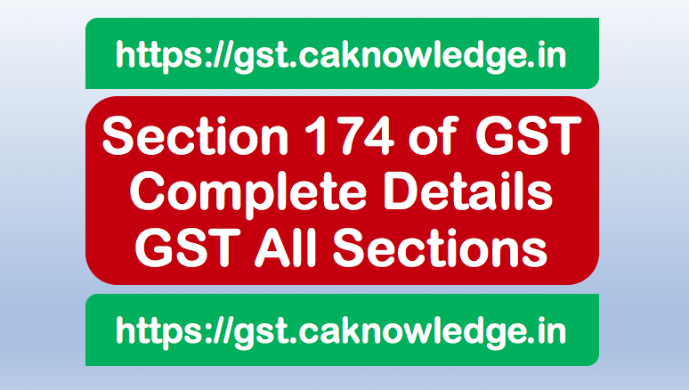 Section 174 of GST