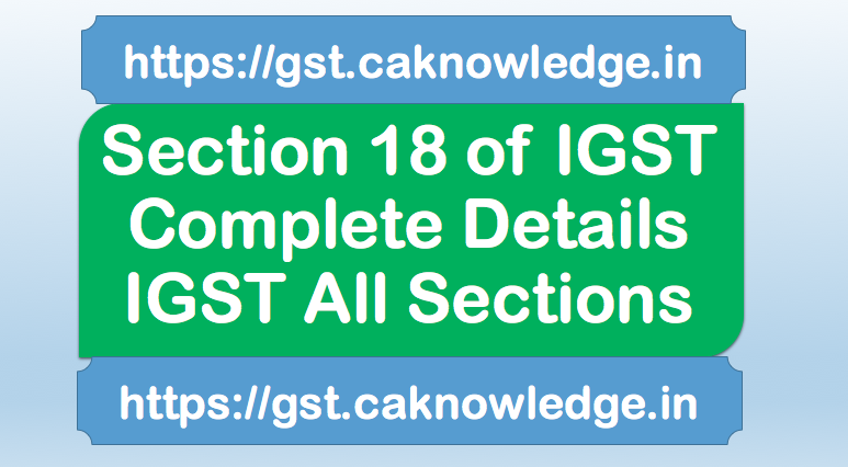 Section 18 of IGST