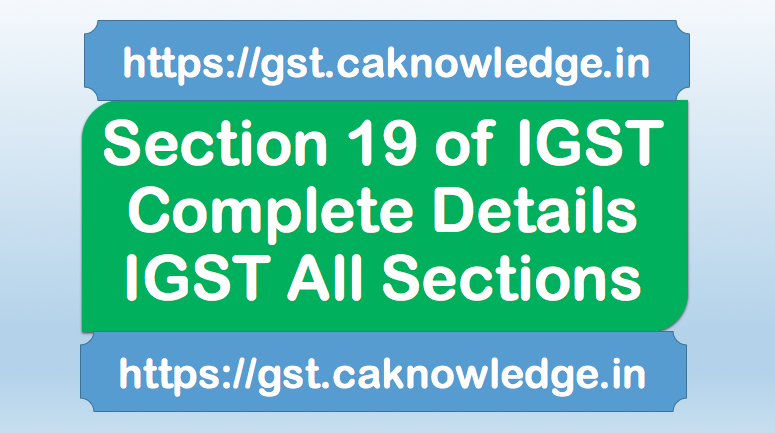 Section 19 of IGST