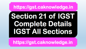 Section 21 of IGST