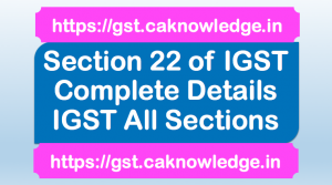 Section 22 of IGST