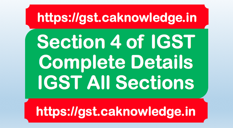 Section 4 of IGST