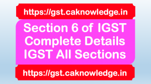 Section 6 of IGST
