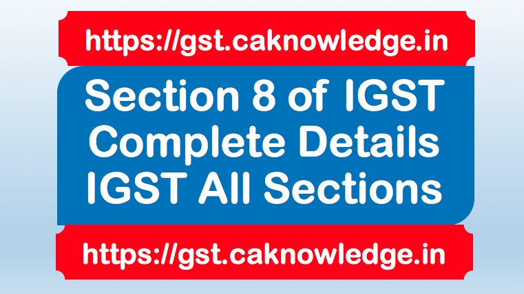 Section 8 of IGST