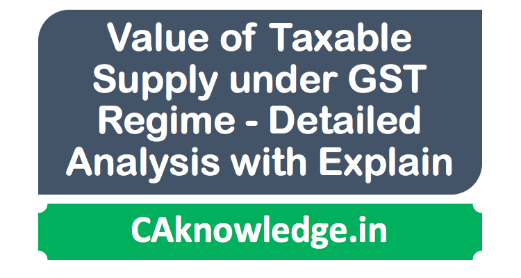 Value of Taxable Supply under GST