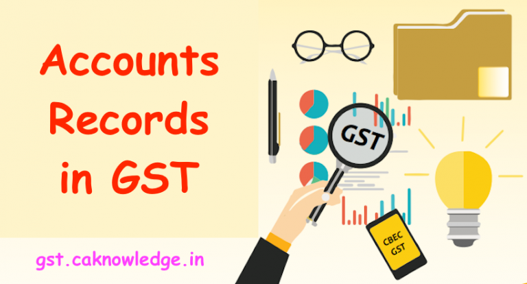 Accounts and records in GST