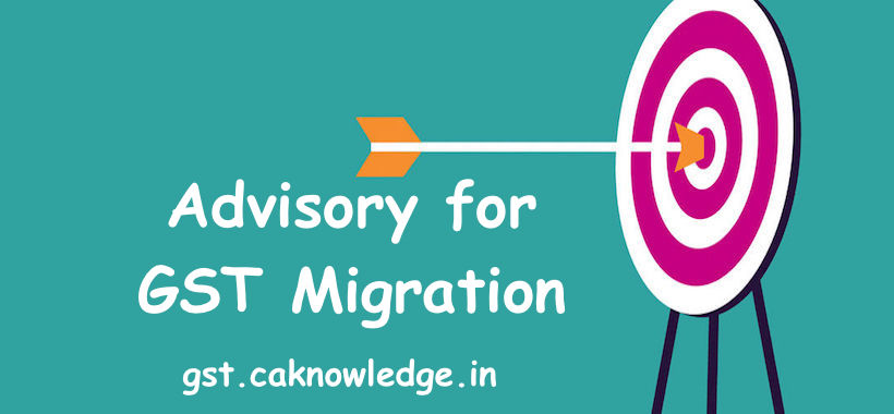 Advisory for GST Migration