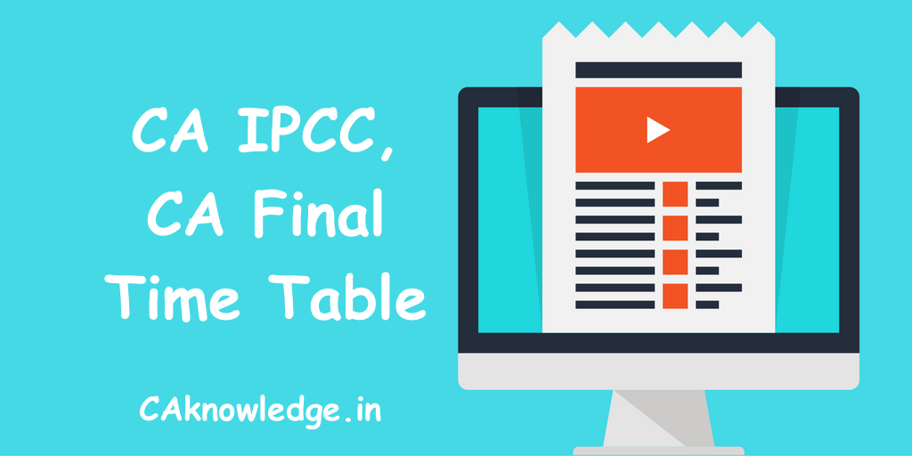 CA Final Time Table, CA IPCC Time Table