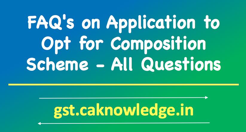 FAQ's on Application to Opt for Composition Scheme