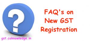 FAQ's on New GST Registration