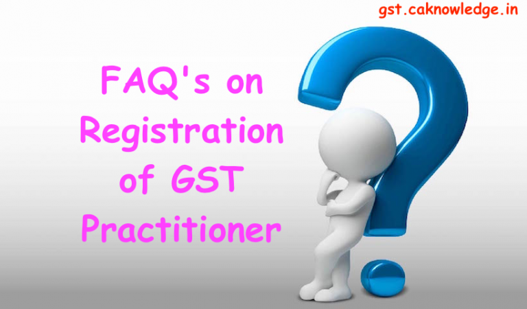 FAQ's on Registration of GST Practitioner