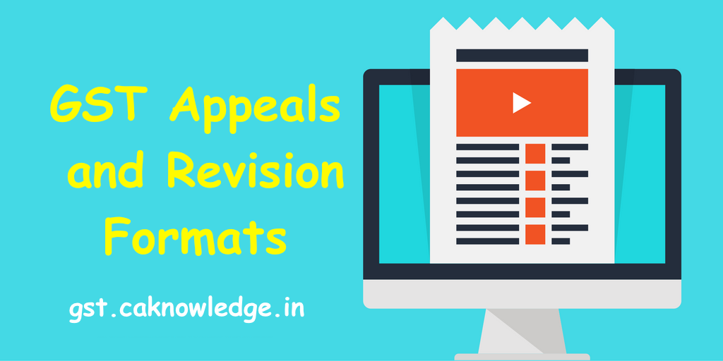 GST Appeals and Revision Formats