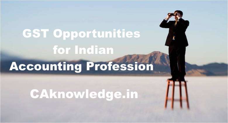 GST Opportunities for Indian Accounting Profession