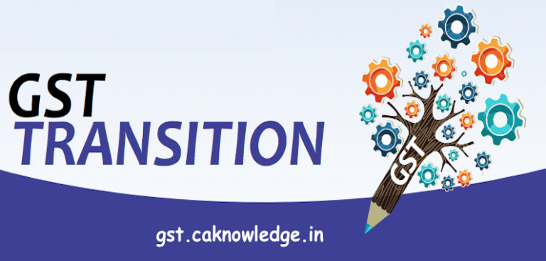 Transition Provisions under GST