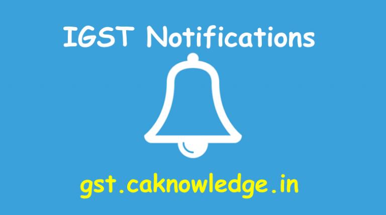 IGST Notifications