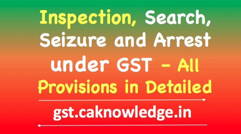 Inspection, Search, Seizure and Arrest under GST