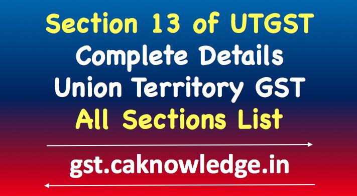 Section 13 of UTGST