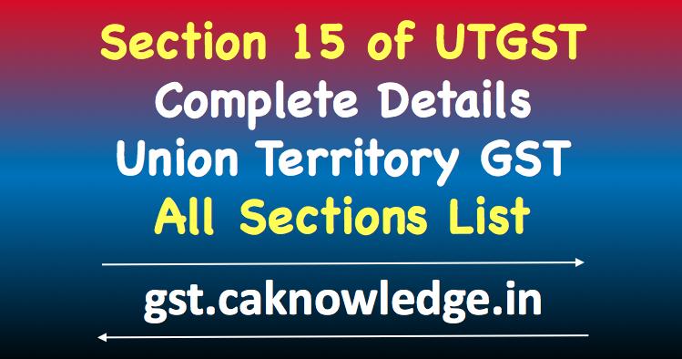 Section 15 of UTGST