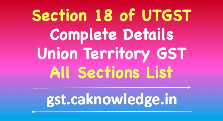 Section 18 of UTGST