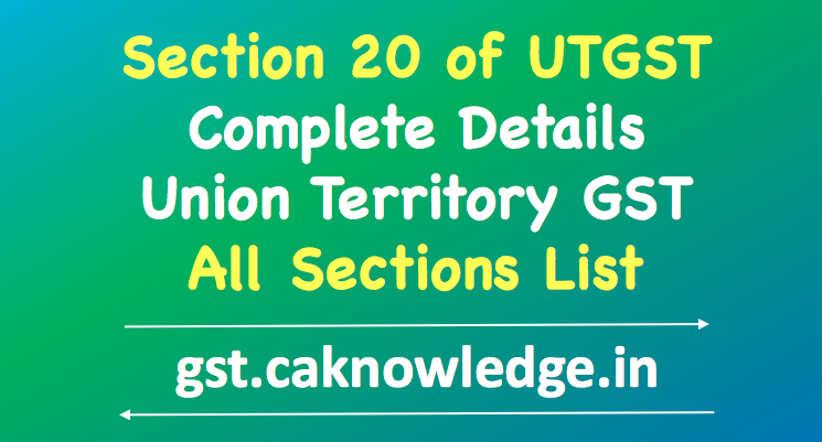 Section 20 of UTGST