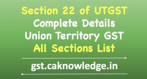 Section 22 of UTGST