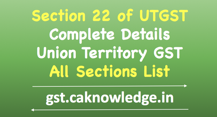 Section 22 of UTGST