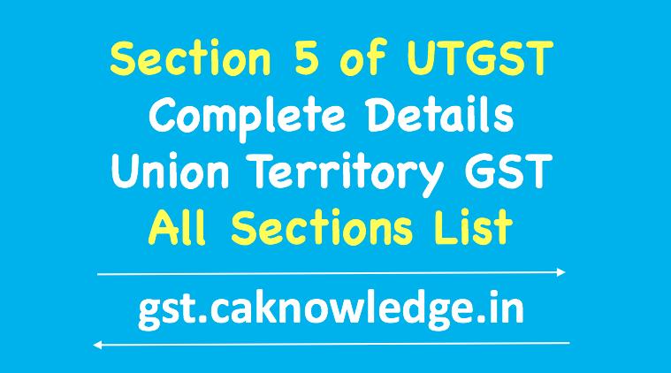Section 5 of UTGST
