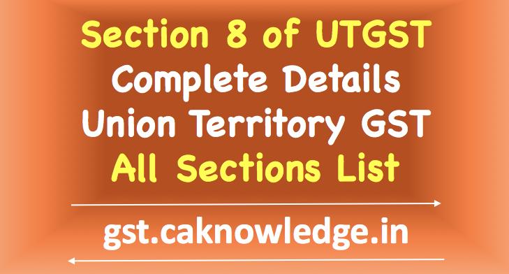 Section 8 of UTGST